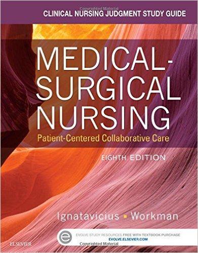 Medical-Surgical Nursing, 8th Ed., Ignatavicius & Workman, 2015