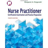 Nurse Practitioner Certification Examination and Practice Preparation 4th Edition, Fitzgerald, 2015
