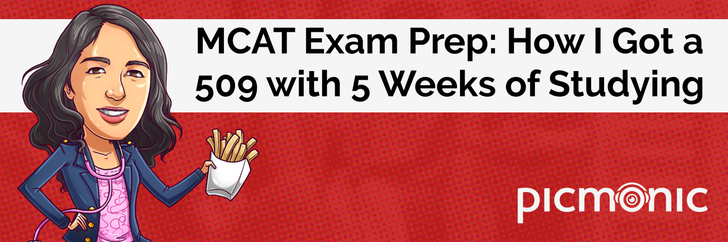 MCAT Exam Prep: How I Got a 509 with 5 Weeks of Studying - Picmonic