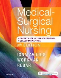Medical-Surgical Nursing, 9th Ed., Ignatavicius & Workman, 2018